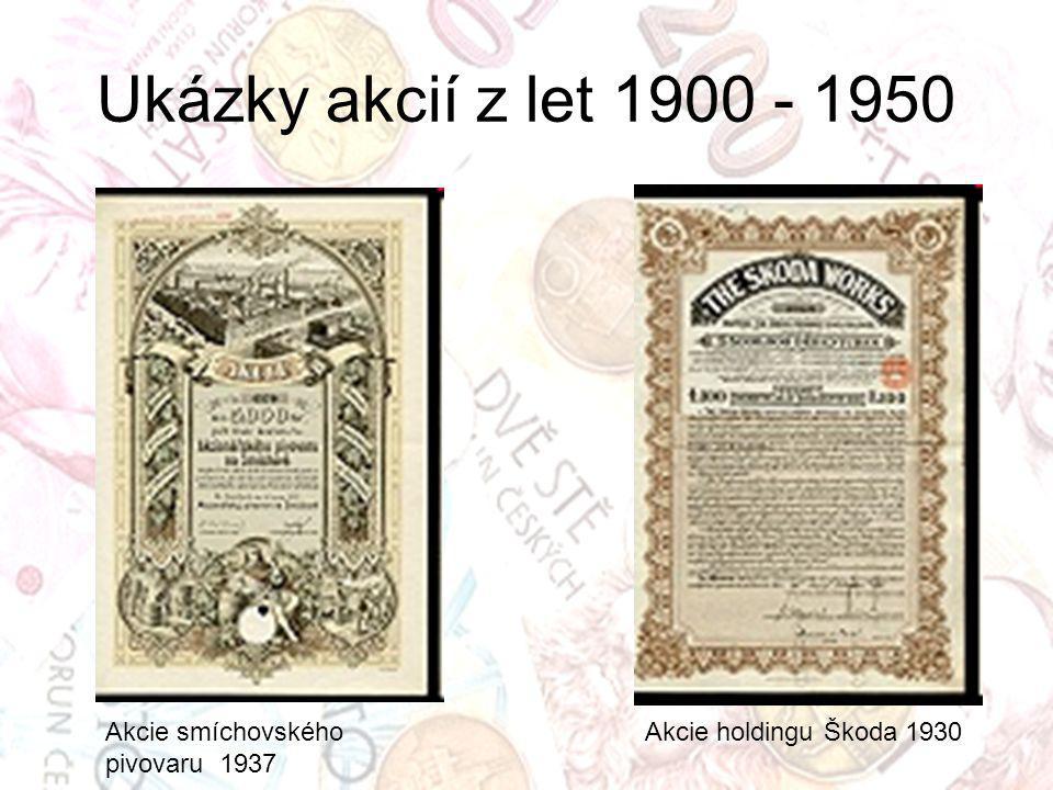Ukázky akcií z let 1900 - 1950 Akcie holdingu Škoda 1930Akcie smíchovského pivovaru 1937