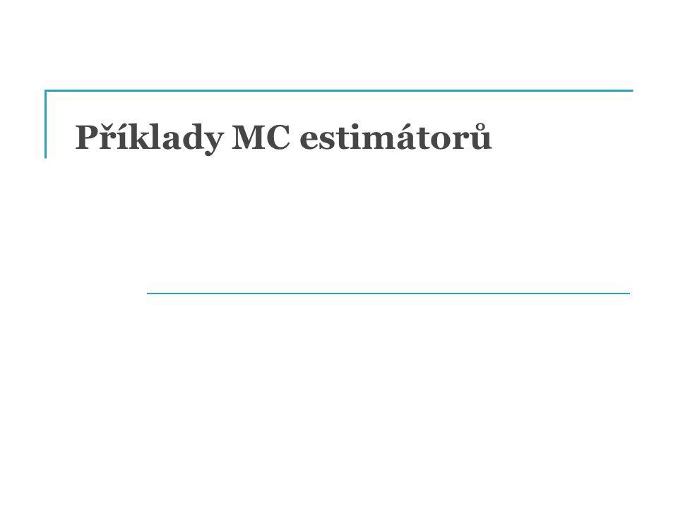 Příklady MC estimátorů