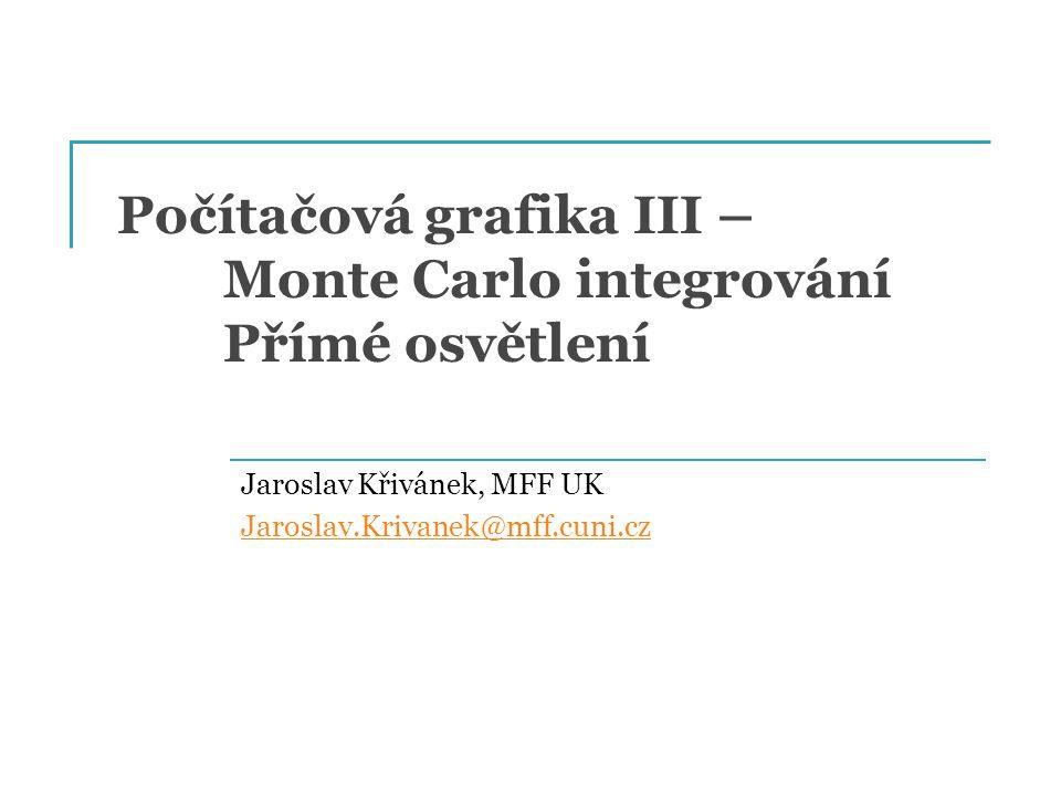 """Monte Carlo integrování Obecný nástroj k numerickému odhadu určitých integrálů 11 f(x)f(x) 01 p(x)p(x) 22 33 44 55 66 Integrál: Monte Carlo odhad I: """"V průměru to funguje: PG III (NPGR010) - J."""