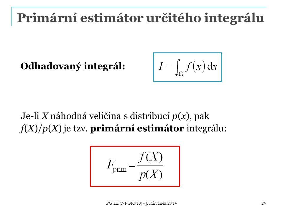 Odhadovaný integrál: Je-li X náhodná veličina s distribucí p(x), pak f(X)/p(X) je tzv.