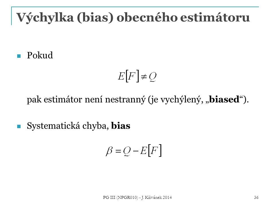 """Výchylka (bias) obecného estimátoru Pokud pak estimátor není nestranný (je vychýlený, """"biased )."""