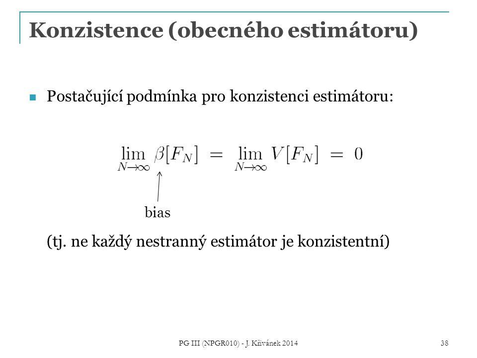 Konzistence (obecného estimátoru) Postačující podmínka pro konzistenci estimátoru: (tj.