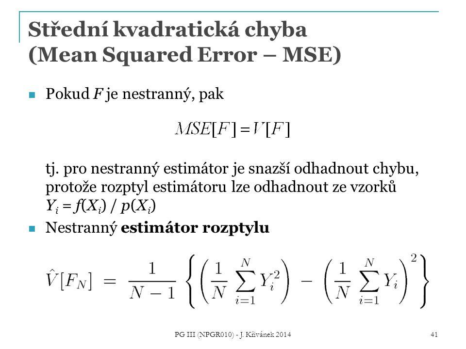 Střední kvadratická chyba (Mean Squared Error – MSE) Pokud F je nestranný, pak tj.