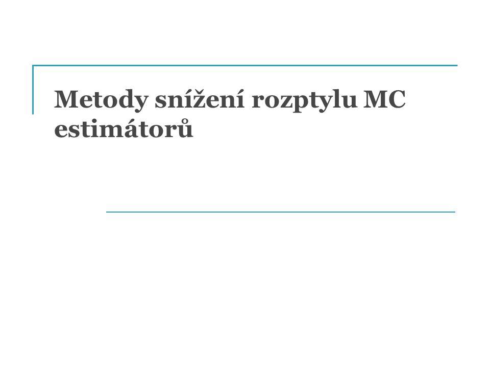 Metody snížení rozptylu MC estimátorů
