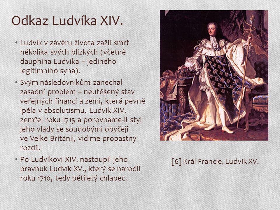 Odkaz Ludvíka XIV. Ludvík v závěru života zažil smrt několika svých blízkých (včetně dauphina Ludvíka – jediného legitimního syna). Svým následovníkům