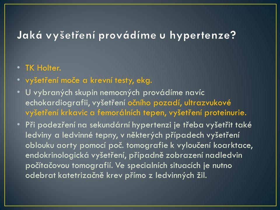 TK Holter.vyšetření moče a krevní testy, ekg.