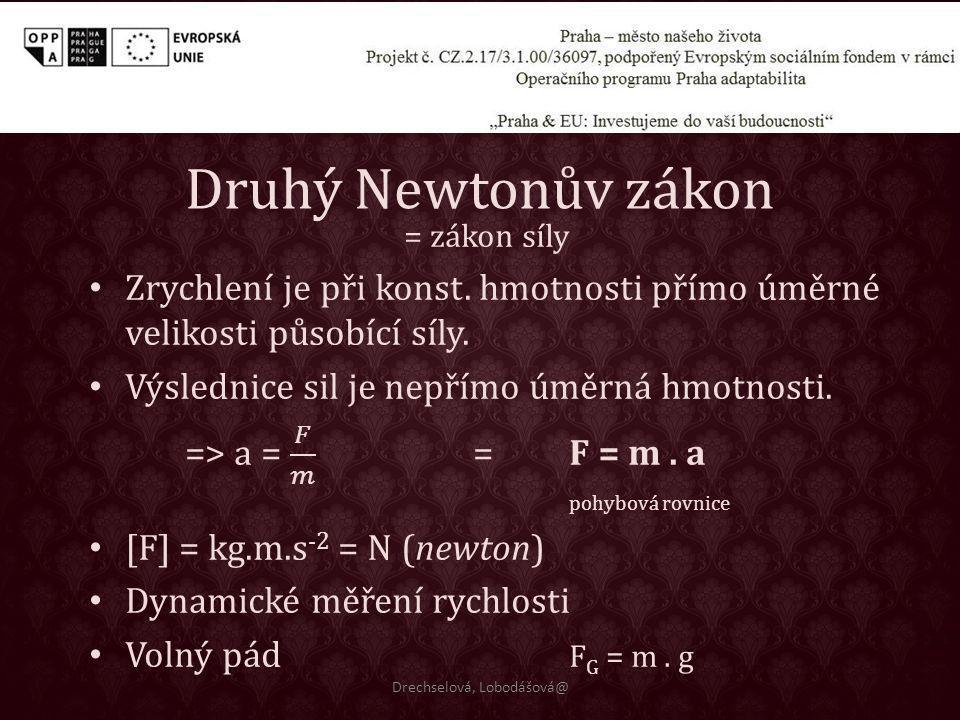 Druhý Newtonův zákon Drechselová, Lobodášová@
