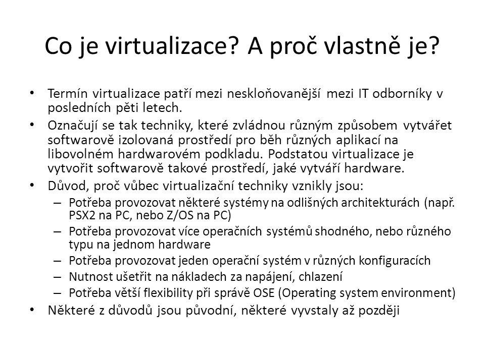 Co je virtualizace.A proč vlastně je.