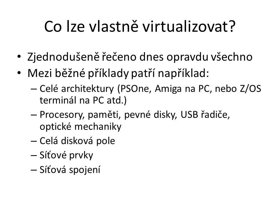 Co lze vlastně virtualizovat.