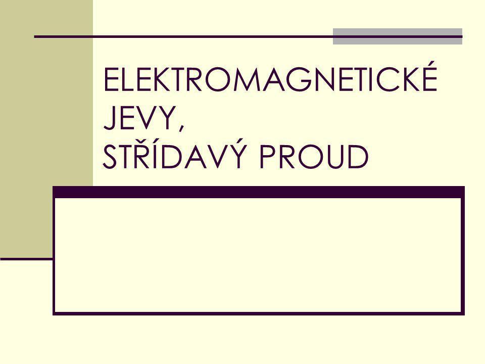 ELEKTROMAGNETICKÉ JEVY, STŘÍDAVÝ PROUD