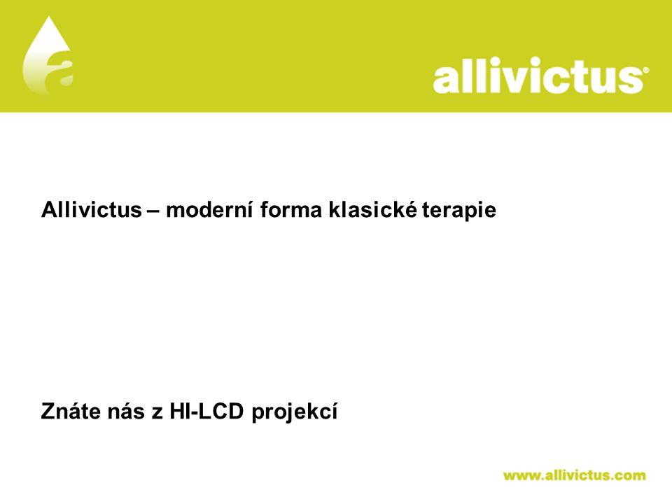 ALLIVICTUS léčivo pro vyvolené Allivictus – moderní forma klasické terapie Znáte nás z HI-LCD projekcí