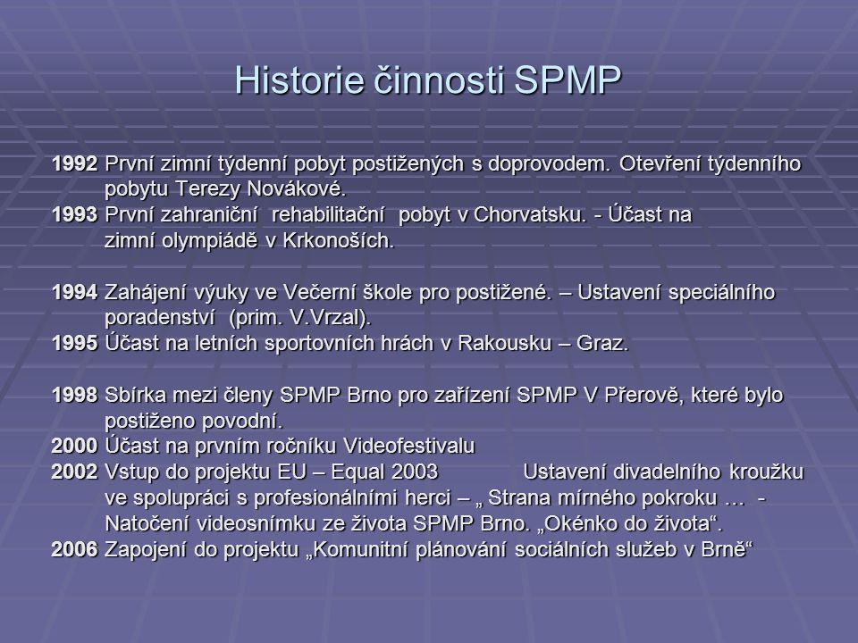 Historie činnosti SPMP 1992 První zimní týdenní pobyt postižených s doprovodem.