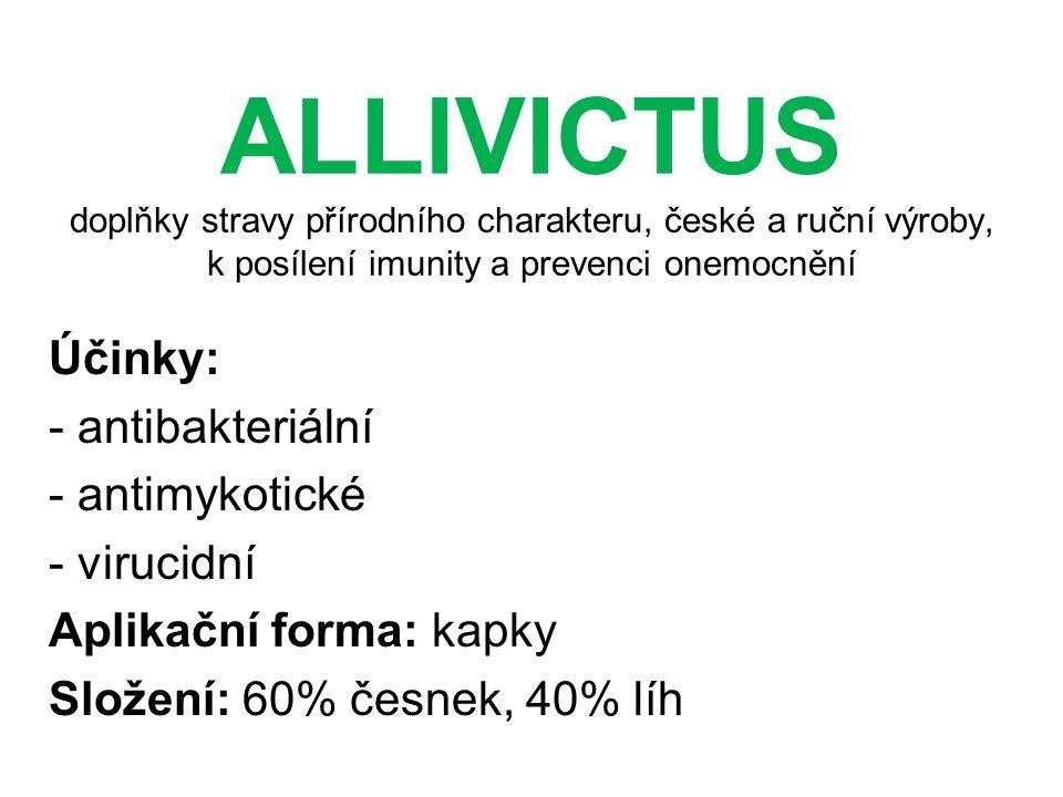 ALLIVICTUS doplňky stravy přírodního charakteru, české a ruční výroby, k posílení imunity a prevenci onemocnění Účinky: - antibakteriální - antimykoti