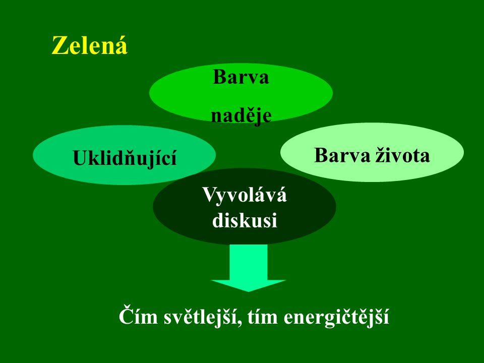 Zelená Barva života Barva naděje Uklidňující Vyvolává diskusi Čím světlejší, tím energičtější