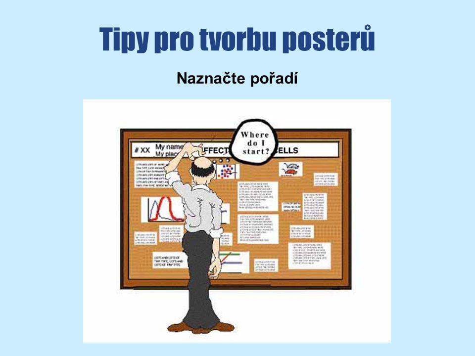 Tipy pro tvorbu posterů Naznačte pořadí