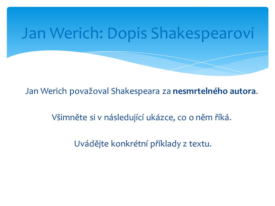 Jan Werich považoval Shakespeara za nesmrtelného autora.