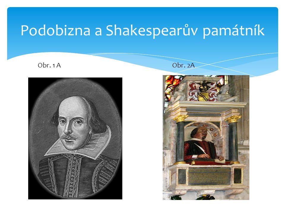Podobizna a Shakespearův památník Obr. 1 AObr. 2A