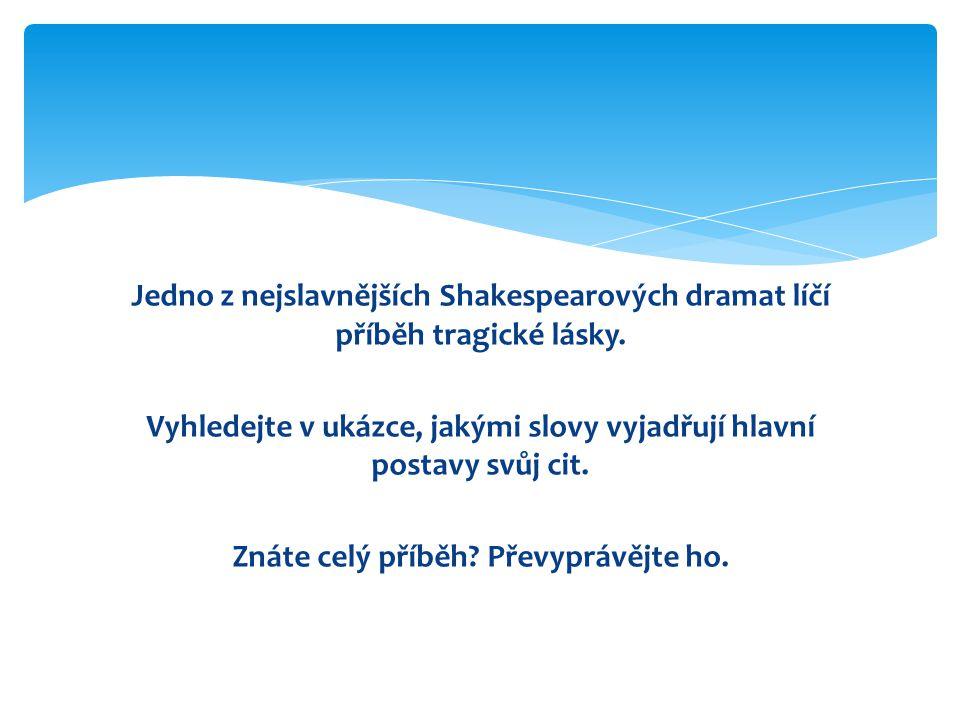 Jedno z nejslavnějších Shakespearových dramat líčí příběh tragické lásky.