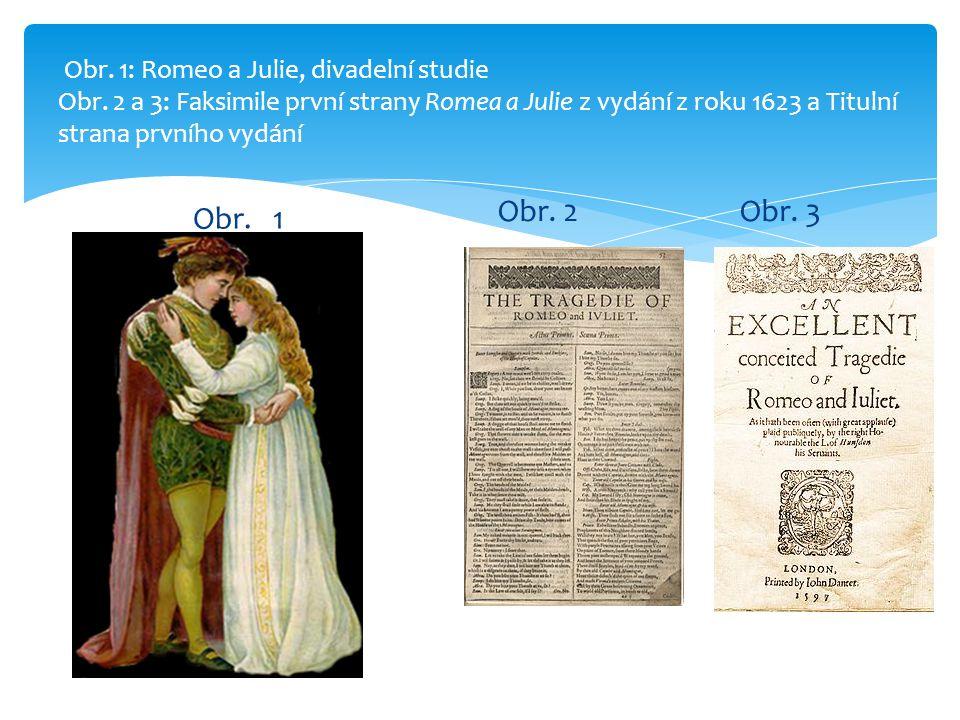 Obr.1: Romeo a Julie, divadelní studie Obr.