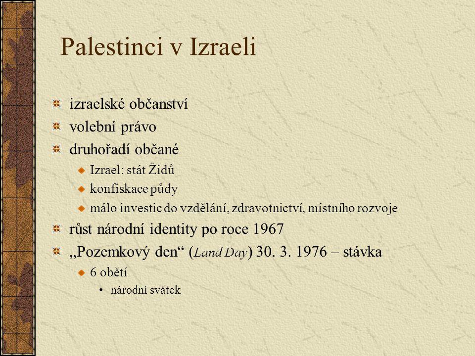 Palestinci v Izraeli izraelské občanství volební právo druhořadí občané Izrael: stát Židů konfiskace půdy málo investic do vzdělání, zdravotnictví, mí