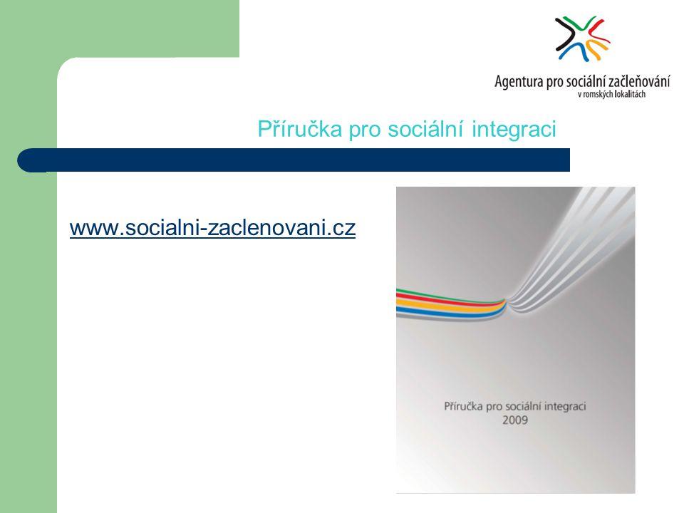 www.socialni-zaclenovani.cz Příručka pro sociální integraci