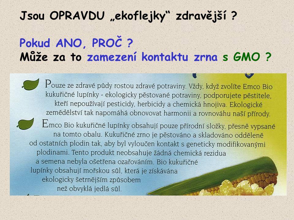 """Jsou OPRAVDU """"ekoflejky zdravější Pokud ANO, PROČ Může za to zamezení kontaktu zrna s GMO"""