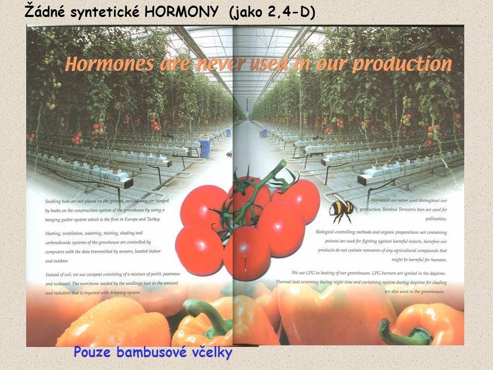 Žádné syntetické HORMONY (jako 2,4-D) Pouze bambusové včelky