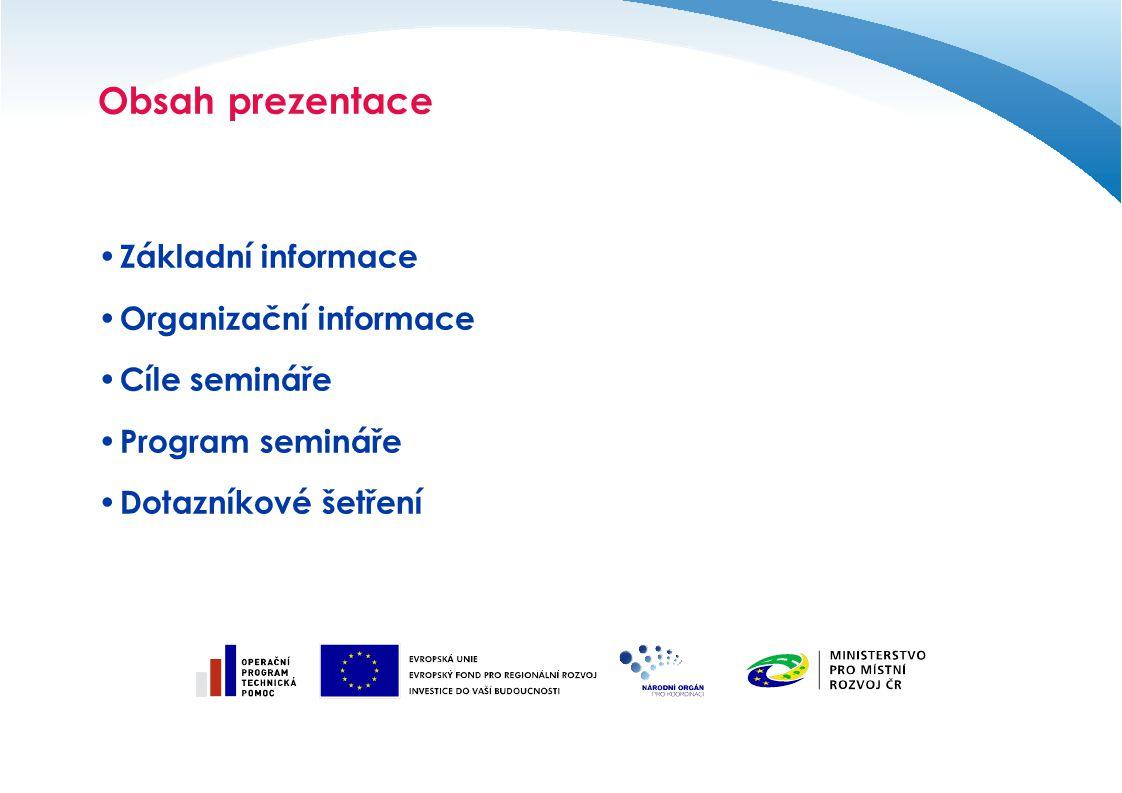 Obsah prezentace Základní informace Organizační informace Cíle semináře Program semináře Dotazníkové šetření