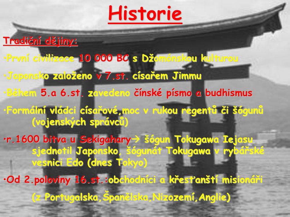 Historie Tradiční dějiny: První civilizace 10 000 BC s Džomónskou kulturouPrvní civilizace 10 000 BC s Džomónskou kulturou Japonsko založeno v 7.st.