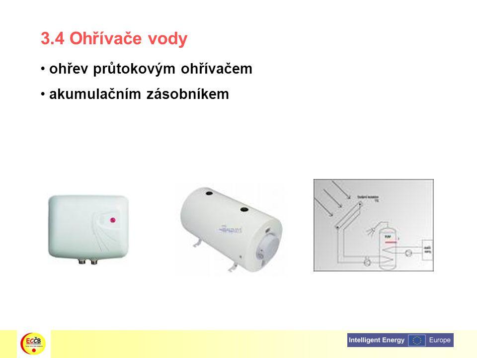 3.4 Ohřívače vody ohřev průtokovým ohřívačem akumulačním zásobníkem