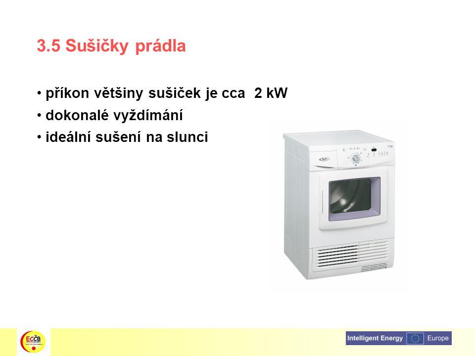 3.5 Sušičky prádla příkon většiny sušiček je cca 2 kW dokonalé vyždímání ideální sušení na slunci