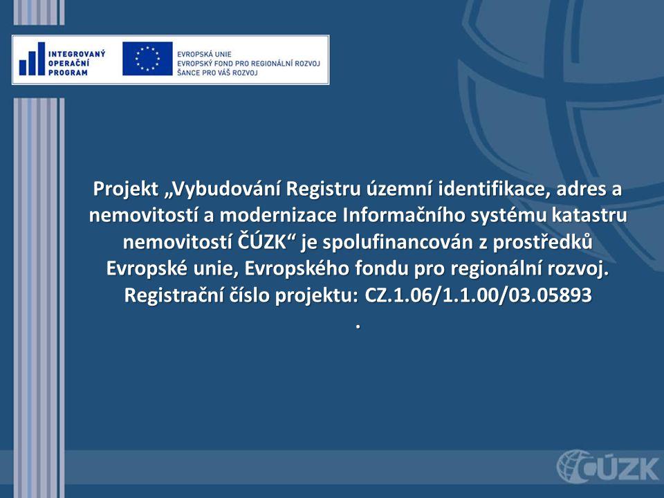 """Projekt """"Vybudování Registru územní identifikace, adres a nemovitostí a modernizace Informačního systému katastru nemovitostí ČÚZK je spolufinancován z prostředků Evropské unie, Evropského fondu pro regionální rozvoj."""