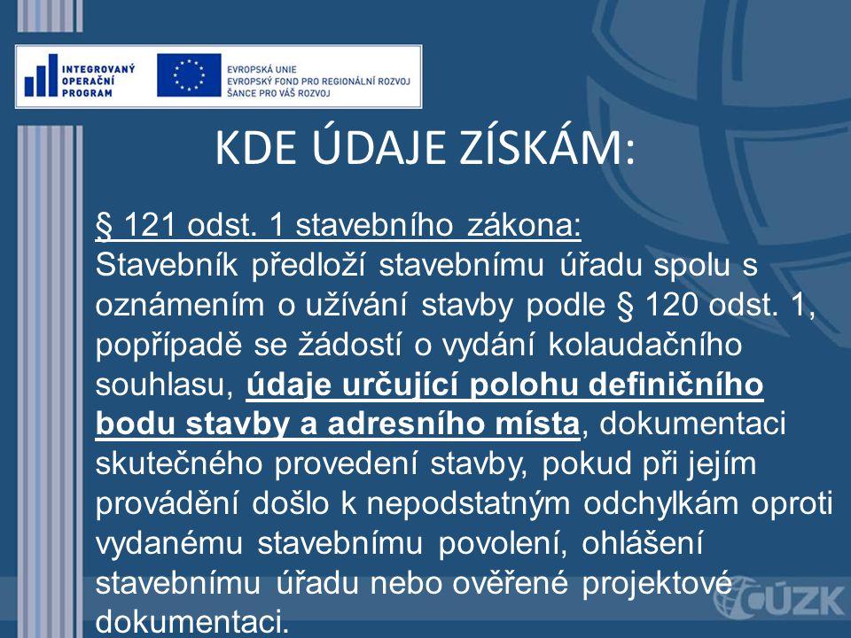 KDE ÚDAJE ZÍSKÁM: § 121 odst.