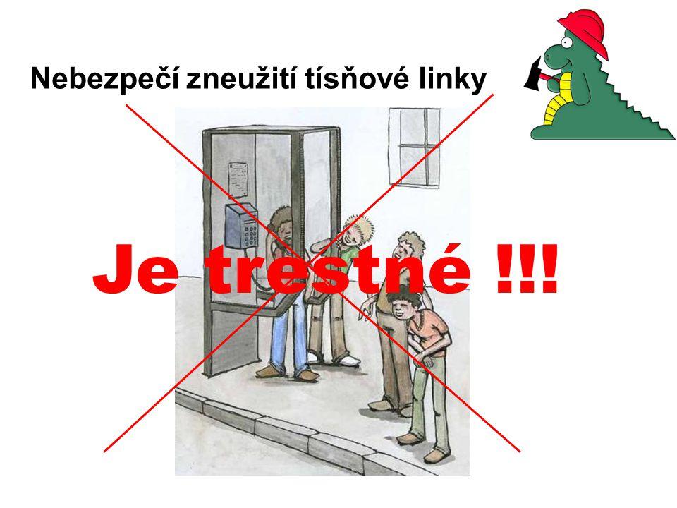 Nebezpečí zneužití tísňové linky Je trestné !!!