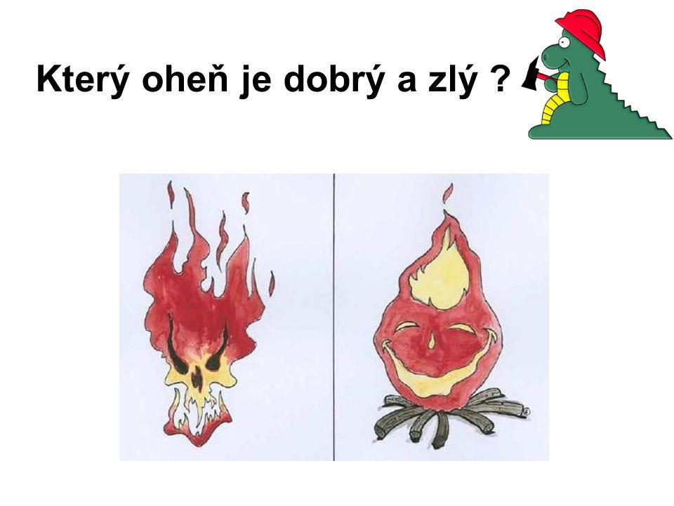 Který oheň je dobrý a zlý ?
