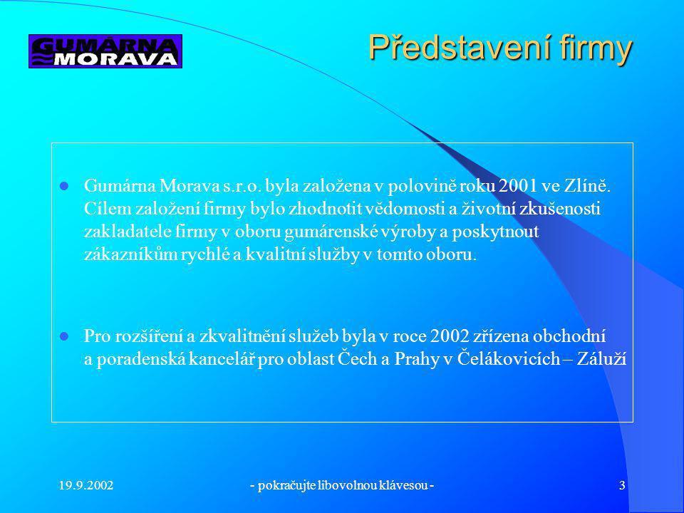 19.9.2002- pokračujte libovolnou klávesou -3 Představení firmy Gumárna Morava s.r.o.