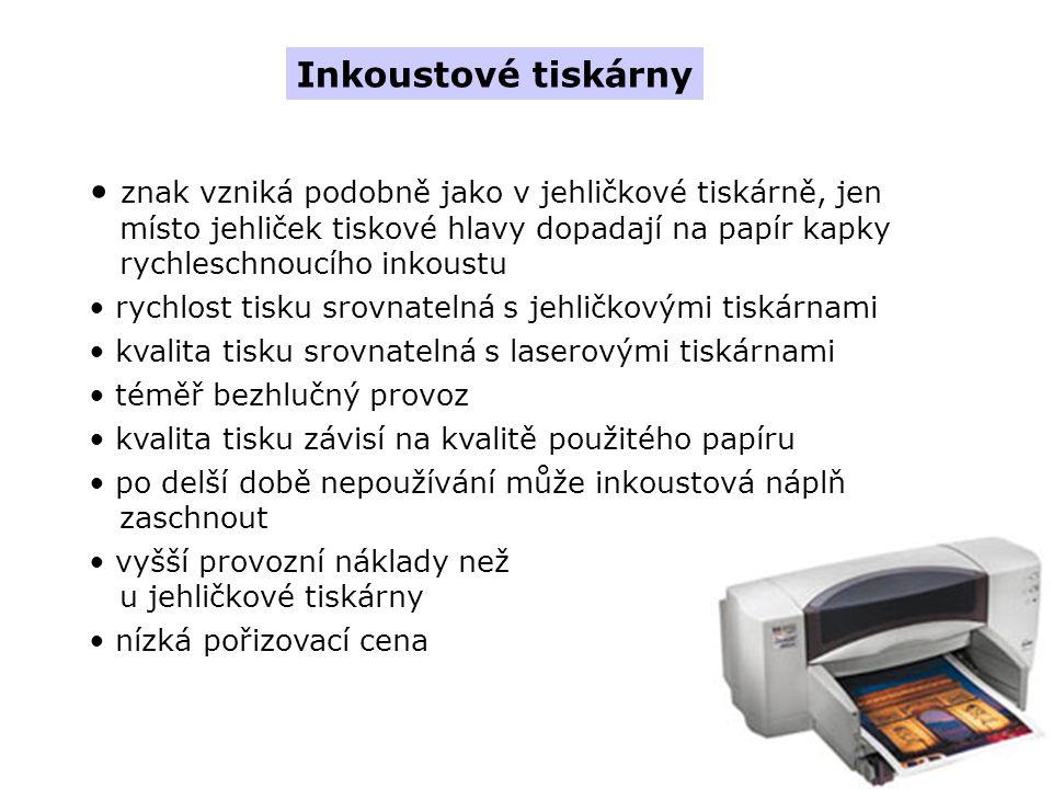 znak vzniká podobně jako v jehličkové tiskárně, jen místo jehliček tiskové hlavy dopadají na papír kapky rychleschnoucího inkoustu rychlost tisku srovnatelná s jehličkovými tiskárnami kvalita tisku srovnatelná s laserovými tiskárnami téměř bezhlučný provoz kvalita tisku závisí na kvalitě použitého papíru po delší době nepoužívání může inkoustová náplň zaschnout vyšší provozní náklady než u jehličkové tiskárny nízká pořizovací cena Inkoustové tiskárny