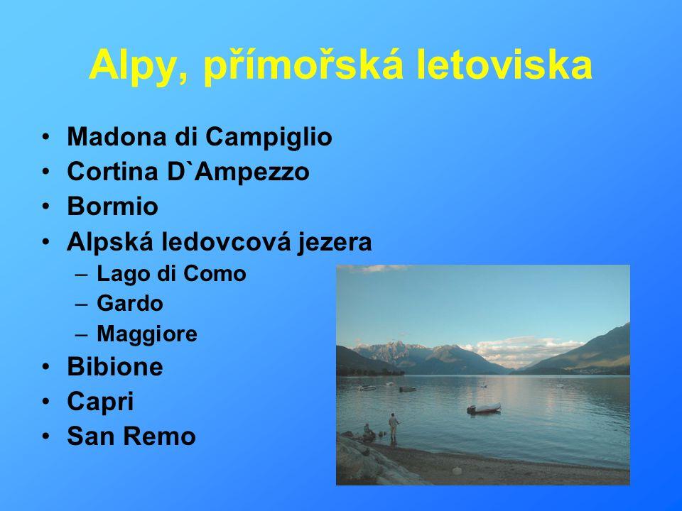 Alpy, přímořská letoviska Madona di Campiglio Cortina D`Ampezzo Bormio Alpská ledovcová jezera –Lago di Como –Gardo –Maggiore Bibione Capri San Remo