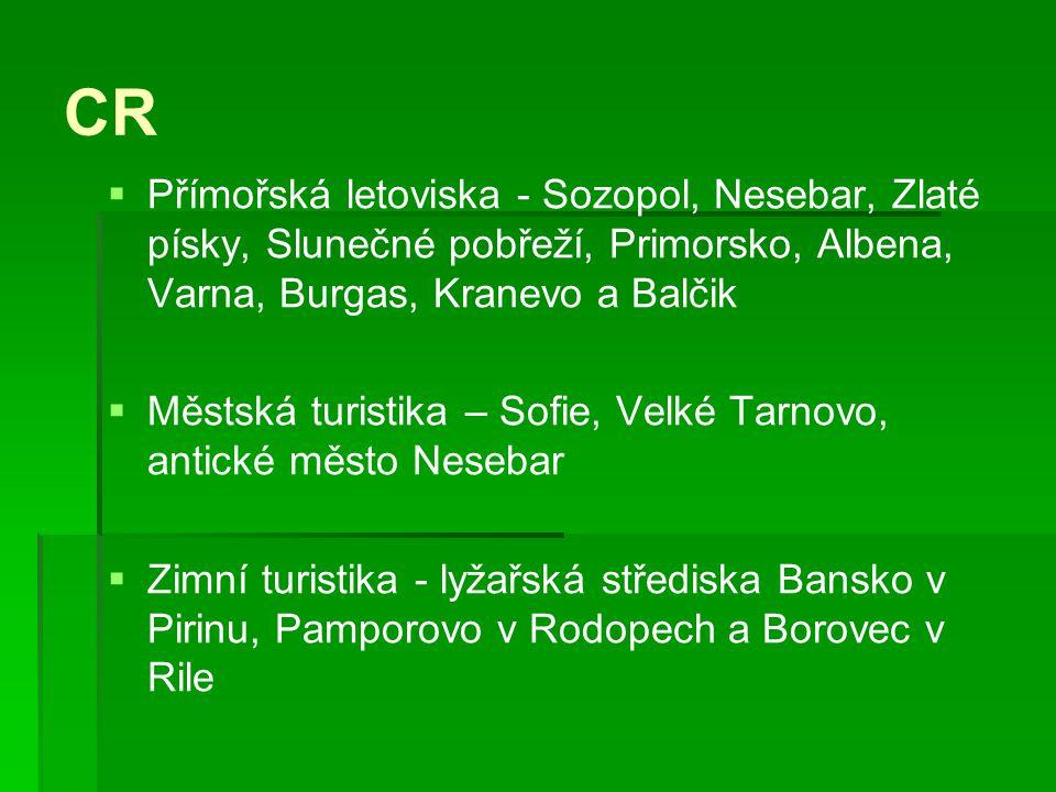 CR   Přímořská letoviska - Sozopol, Nesebar, Zlaté písky, Slunečné pobřeží, Primorsko, Albena, Varna, Burgas, Kranevo a Balčik   Městská turistika