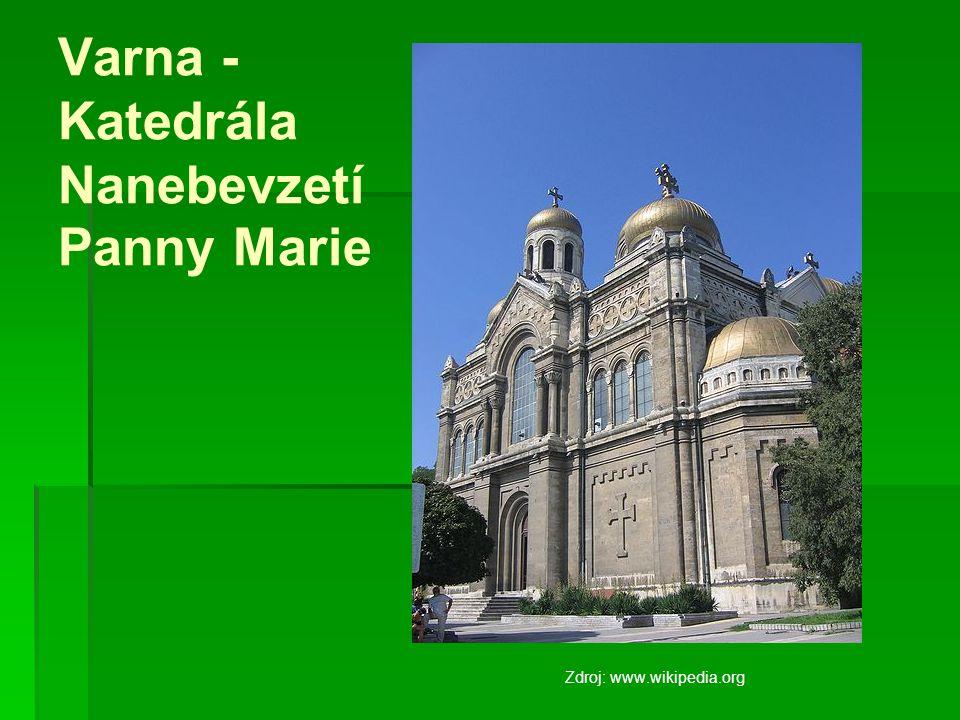 Varna - Katedrála Nanebevzetí Panny Marie Zdroj: www.wikipedia.org