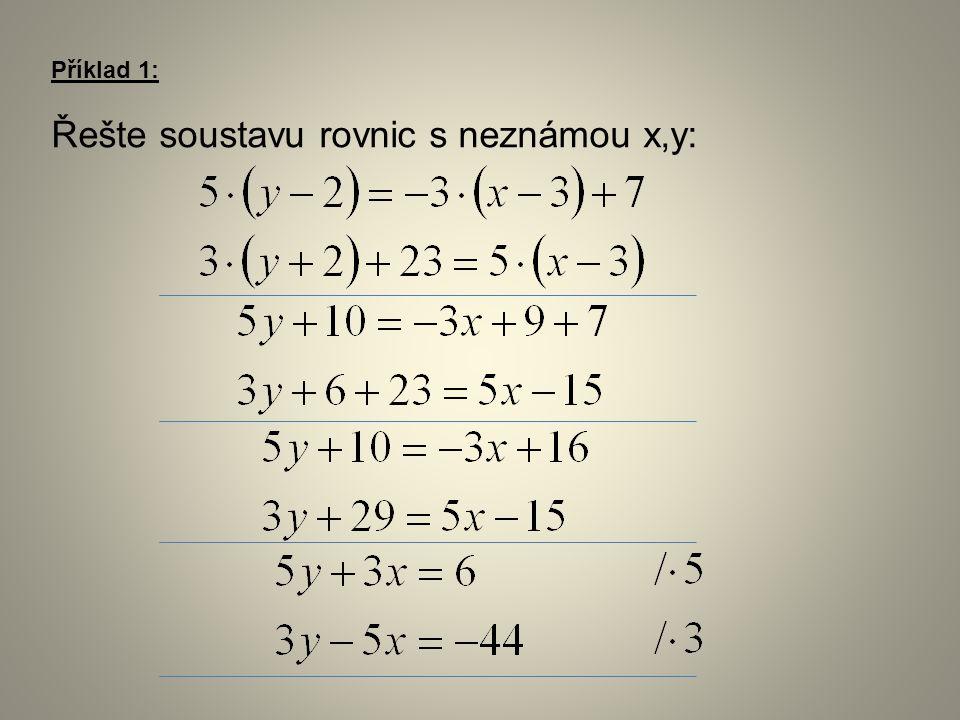 Příklad 1: Řešte soustavu rovnic s neznámou x,y: