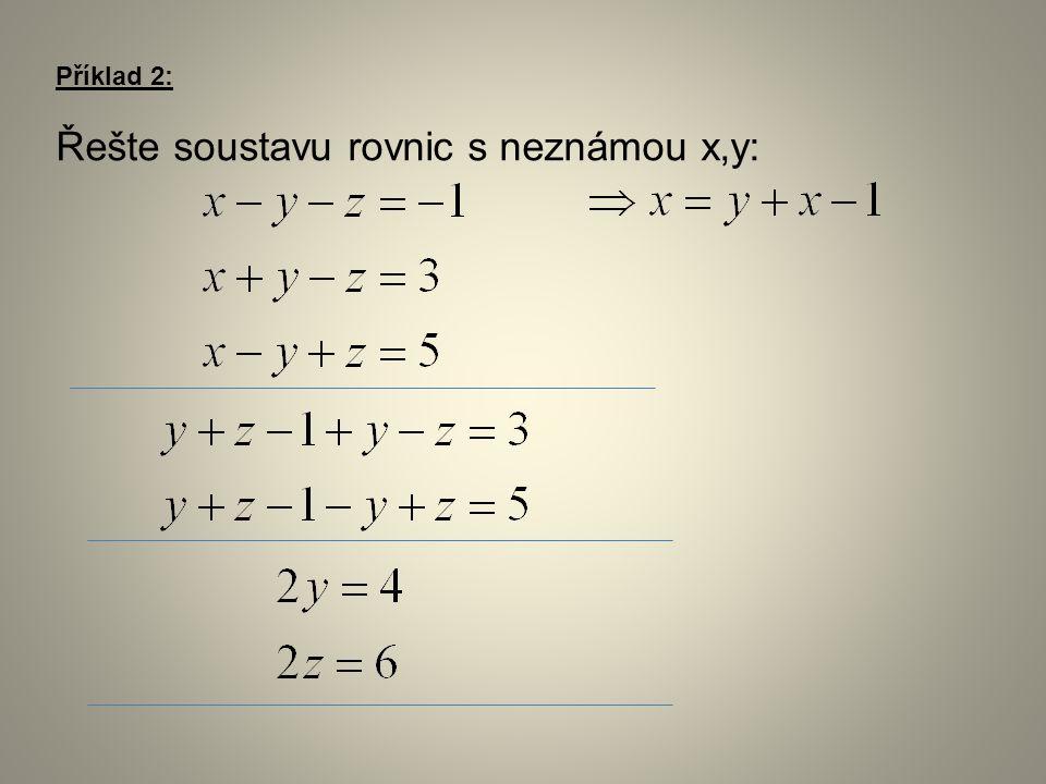 Příklad 2: Řešte soustavu rovnic s neznámou x,y: