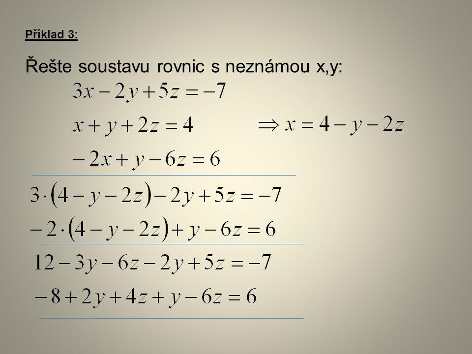 Příklad 3: Řešte soustavu rovnic s neznámou x,y: