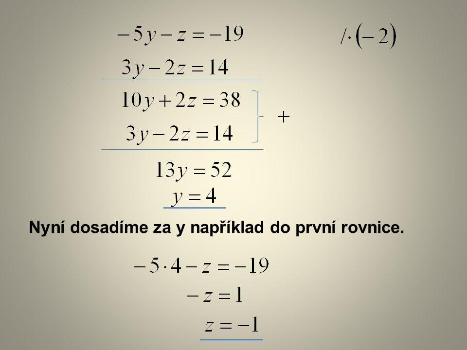 Nyní dosadíme za y například do první rovnice.