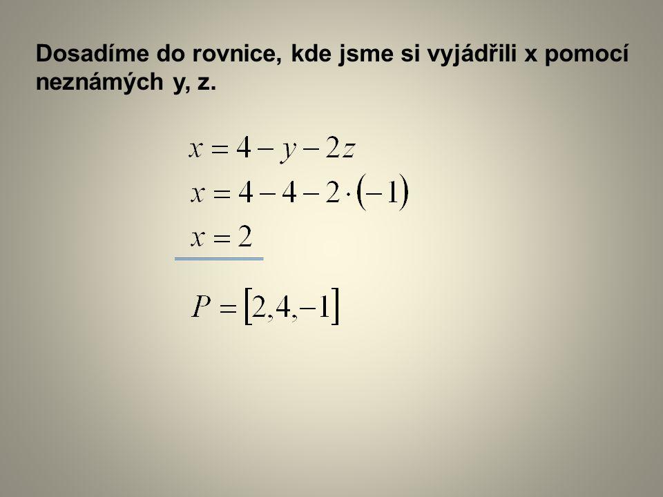Dosadíme do rovnice, kde jsme si vyjádřili x pomocí neznámých y, z.