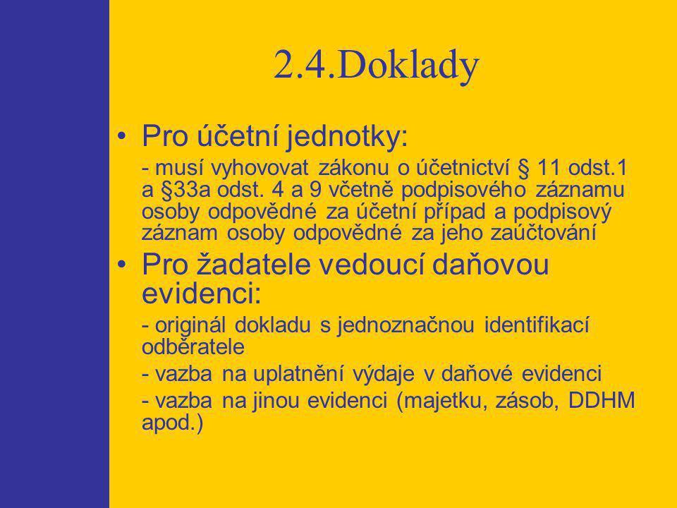 2.4.Doklady Pro účetní jednotky: - musí vyhovovat zákonu o účetnictví § 11 odst.1 a §33a odst.