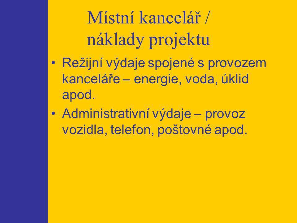 Místní kancelář / náklady projektu Režijní výdaje spojené s provozem kanceláře – energie, voda, úklid apod.