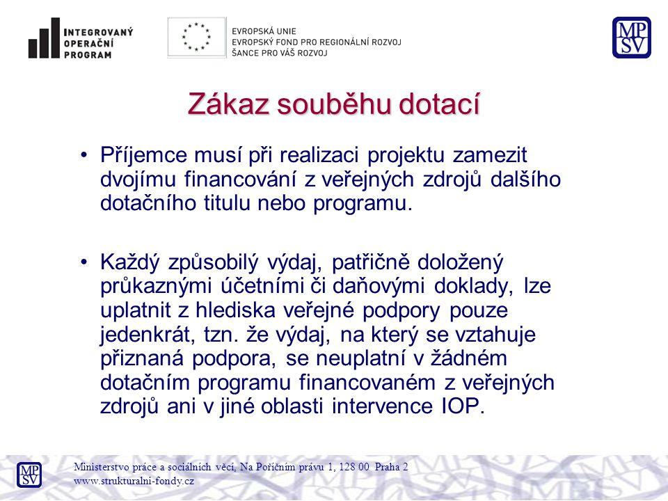 Zákaz souběhu dotací Příjemce musí při realizaci projektu zamezit dvojímu financování z veřejných zdrojů dalšího dotačního titulu nebo programu.