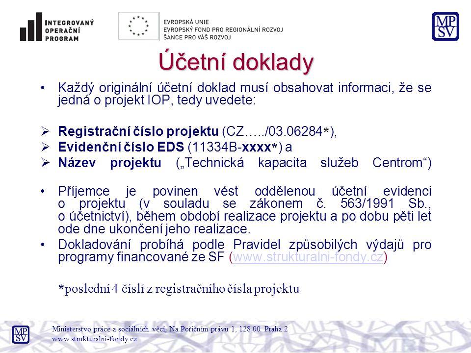"""Účetní doklady Každý originální účetní doklad musí obsahovat informaci, že se jedná o projekt IOP, tedy uvedete:  Registrační číslo projektu (CZ…../03.06284 * ),  Evidenční číslo EDS (11334B-xxxx * ) a  Název projektu (""""Technická kapacita služeb Centrom ) Příjemce je povinen vést oddělenou účetní evidenci o projektu (v souladu se zákonem č."""
