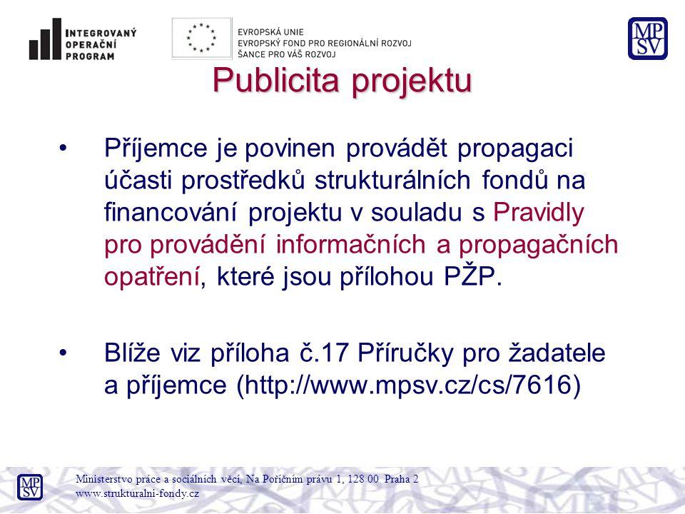 Publicita projektu Příjemce je povinen provádět propagaci účasti prostředků strukturálních fondů na financování projektu v souladu s Pravidly pro provádění informačních a propagačních opatření, které jsou přílohou PŽP.